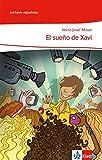 El sueño de Xavi: Spanische Lektüre für das 1. Lernjahr (Lecturas españolas)