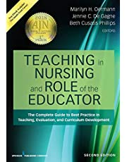 Teaching in Nursing and Role of the Educator, Second Edition: The Complete Guide to Best Practice in Teaching, Evaluation, and Curriculum Development