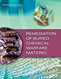 Remediation of Buried Chemical Warfare Materiel, Committee on Review of the Conduct of Operations for Remediation of Recovered Chemical Warfare Materiel from Burial Sites and Board on Army Science and Technology, 0309257905