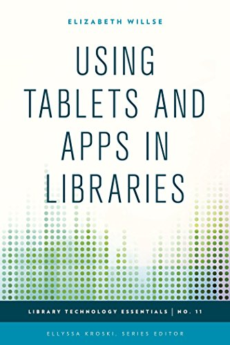 Download Using Tablets and Apps in Libraries (Library Technology Essentials) Pdf