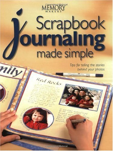 Scrapbook Journaling Made Simple (Memory Publications Makers Books)