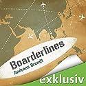 Boarderlines Hörbuch von Andreas Brendt Gesprochen von: Maximilian Laprell