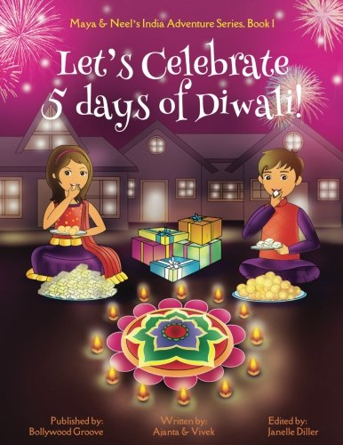 Let's Celebrate 5 Days of Diwali! (Maya & Neel's India Adventure Series, Book 1) (Volume 1) cover