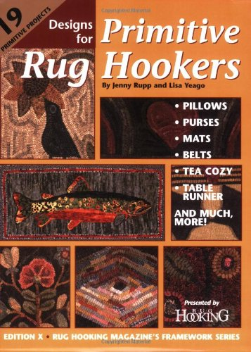 Designs for Primitive Rug Hookers (Rug Hooking Magazine's Framework)