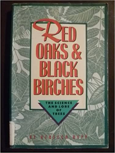 Red Oaks and Black Birches: The Science and Lore of Trees