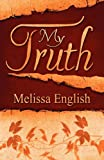 My Truth, Melissa English, 1456042777