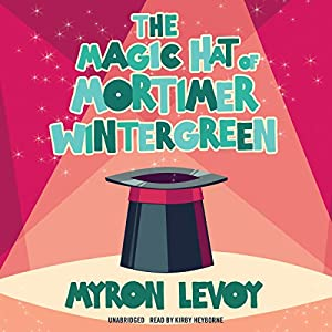 The Magic Hat of Mortimer Wintergreen Audiobook