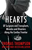 Hearts: Of Surgeons and Transplants, Miracles and