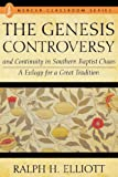 The Genesis Controversy and Continuity in Southern Baptist Chaos, Ralph H. Elliott, 0865544158