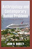 Anthropology and Contemporary Human Problems 5th Edition