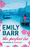 The Perfect Lie, Emily Barr, 0755351347