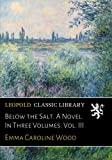 Below the Salt. A Novel. In Three Volumes. Vol. III