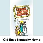 Damon Runyon Theater: Old Em's Kentucky Home   Damon Runyon