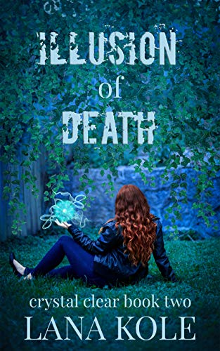 Illusion of Death (Crystal Clear Book 2)