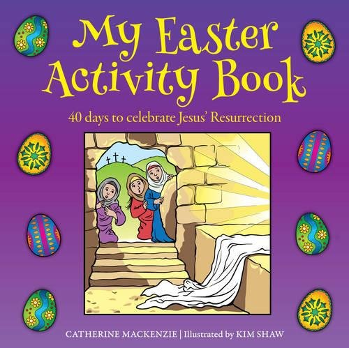 My Easter Activity Book: 40 Days to Celebrate Jesus'' Resurrection
