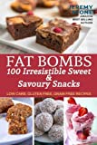 Fat Bombs 100 Irresistible Sweet & Savoury Snacks (Ketogenic Diet, Paleo, Low Carb, Cookbook, Low Salt)