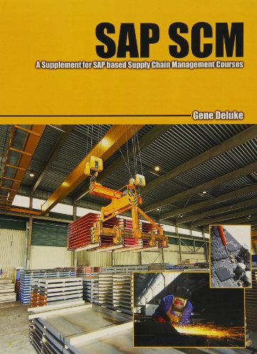 SAP SCM: A Supplement for SAP base Supply Chain Management Courses