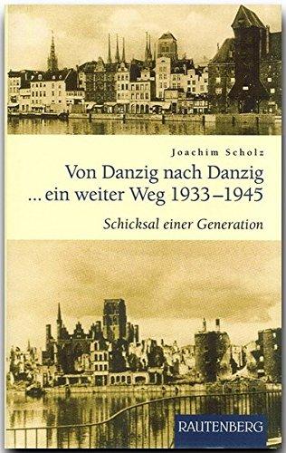 Von Danzig nach Danzig ein weiter Weg 1933-1945 (Rautenberg - Erzählungen/Anthologien)