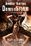 Demonstorm (Heart of a Vampire, Book 6)