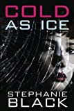 Cold As Ice, Stephanie Black, 1608610136