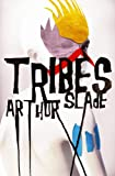 Front cover for the book Tribes by Arthur Slade