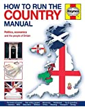 img - for How to Run the Country Manual: Politics, Economics and the people of Britain (Haynes Manual) by Kevin Albertson (2015-03-05) book / textbook / text book