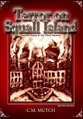 Terror on Squall Island: An Emma & Aly Paranormal Mystery