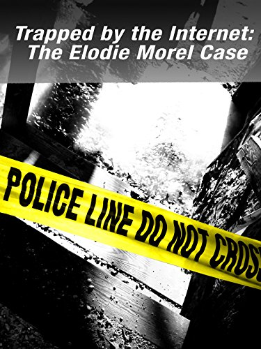 trapped-by-the-internet-the-elodie-morel-case