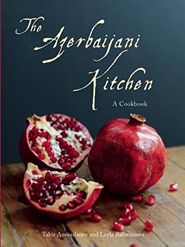 The Azerbaijani Kitchen: A Cookbook