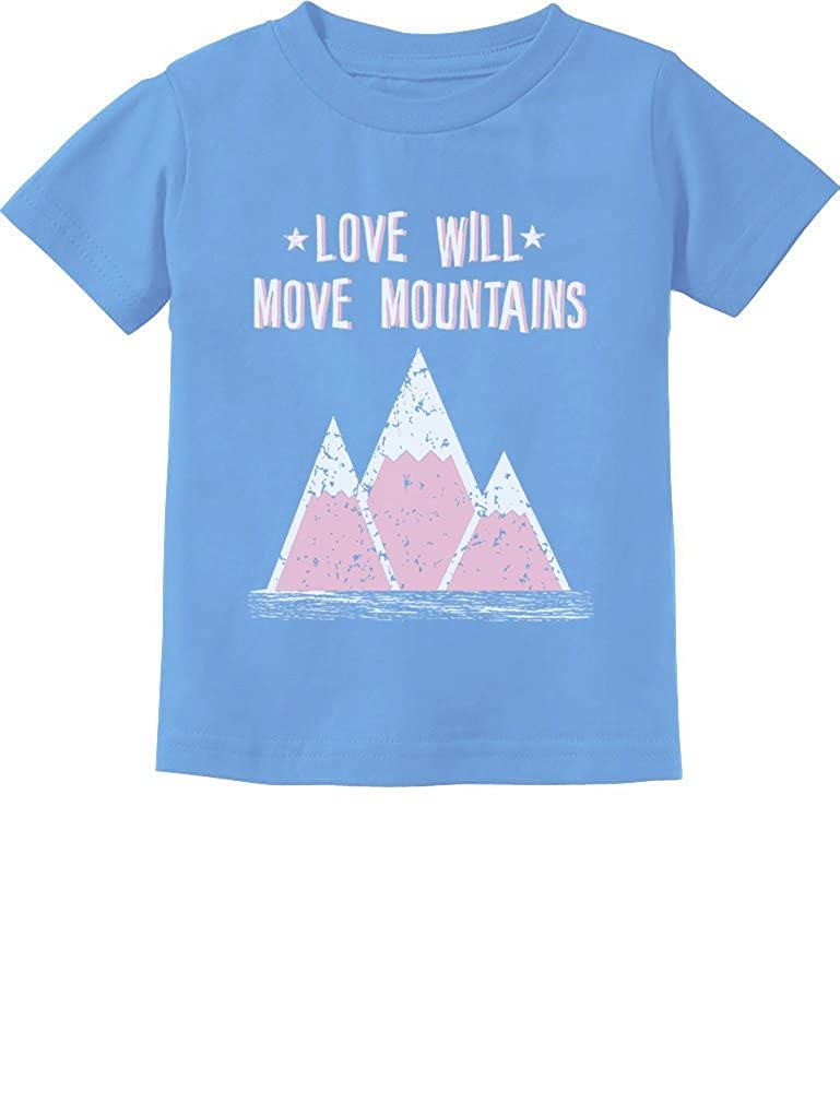 Love Will Move Mountains Camping Gift Cute Camping Infant Kids T-Shirt