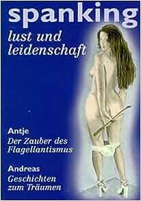 spanking lust und leidenschaft louise erdrich 9783980610452 books. Black Bedroom Furniture Sets. Home Design Ideas