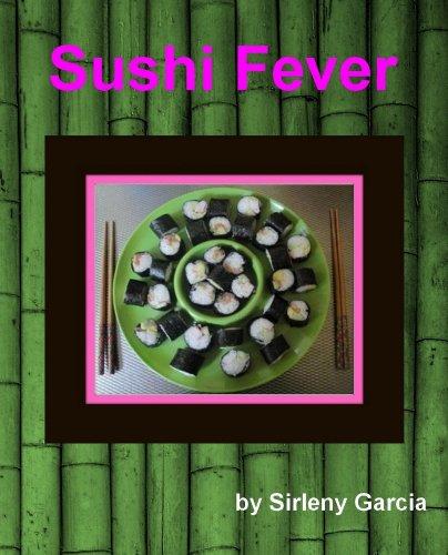 Sushi Fever by Sirleny Garcia
