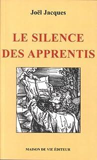 Silence des Apprentis (le) par Jacques Joel