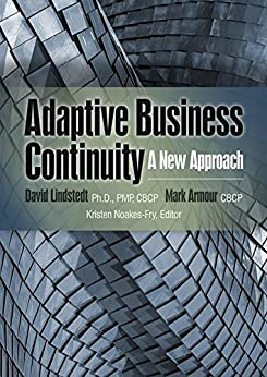 Adaptive Business Continuity: A New Approach (A Rothstein Publishing Collection eBook) by [Lindstedt, David, Armour, Mark]