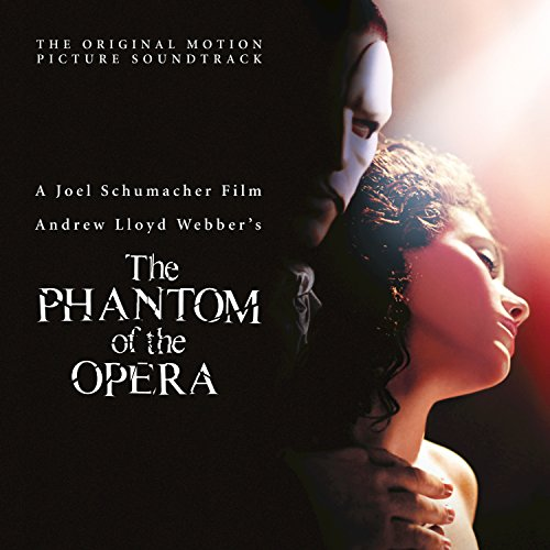 The Phantom Of The Opera (Original Motion Picture Soundtrack) (The Best Classical Music Of All Time)