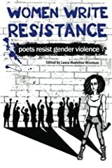 Women Write Resistance: Poets Resist Gender Violence Paperback