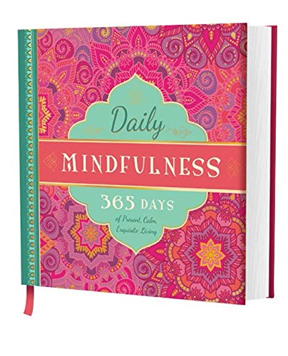 Daily Mindfulness: 365 Days of Present, Calm, Exquisite Living (365 Days of Guidance)