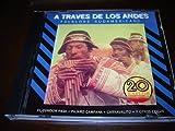 A Traves de los andes / Folklore Sudamericano / 20 EXITOS / Multimusic / El Condor Pasa / Carnavalito / Maria Luisa / La Colegiala / Bailecito de Abeja / Venezuela / Tutalla Manta / La Chica de Punata / El Poncho Rojo / Titicaca