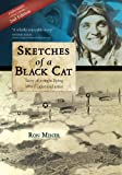 img - for Sketches of a Black Cat - Full Color Collector's Edition: Story of a night flying WWII pilot and artist book / textbook / text book