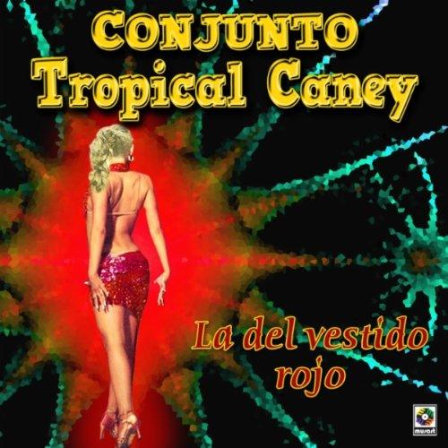 Amazon.com: La Del Vestido Rojo: Conjunto Tropical Caney