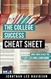 img - for The College Success Cheat Sheet: Simple Ideas to Help You Study Less and Learn More book / textbook / text book