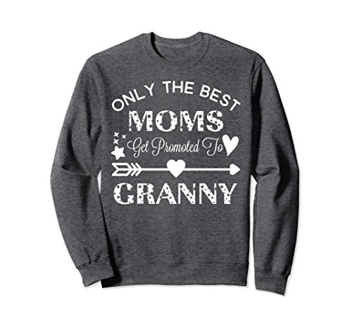 Unisex Only The The Best Moms Get Promoted To Granny Birthday Gift XL: Dark Heather