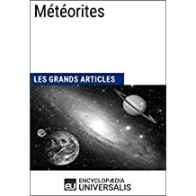 Météorites: Les Grands Articles d'Universalis (French Edition)