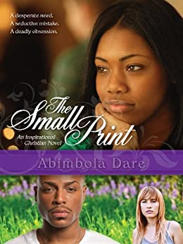 The Small Print- A gripping, page-turner, full of suspense. Christian Fiction. by [Dare, Abimbola]