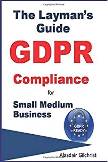 f3e5e0652588 GDPR: Guiding Your Business To Compliance: A practical guide to ...