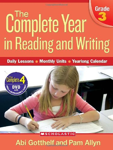 Complete Writing Lessons - Complete Year in Reading and Writing: Grade 3: Daily Lessons - Monthly Units - Yearlong Calendar