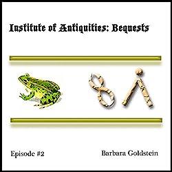 Institute of Antiquities: Bequests (Episode 2)