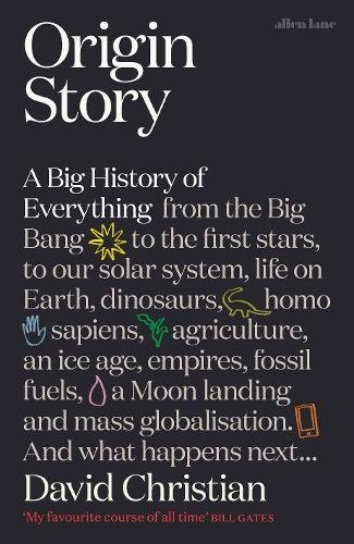 Origin Story  A Big History Of Everything