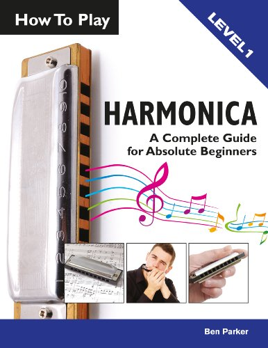 How To Play Harmonica: A Complete Guide for Absolute Beginners (English Edition)