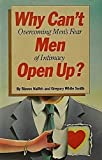 Why Can't Men Open Up?, Steven Naifeh and Gregory White Smith, 0517549964